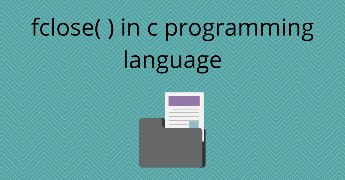 fclose in c programming language