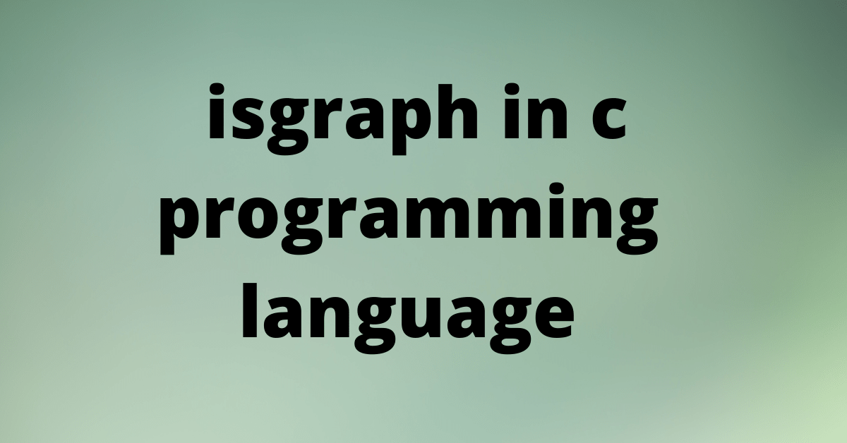 isgraph in c programming
