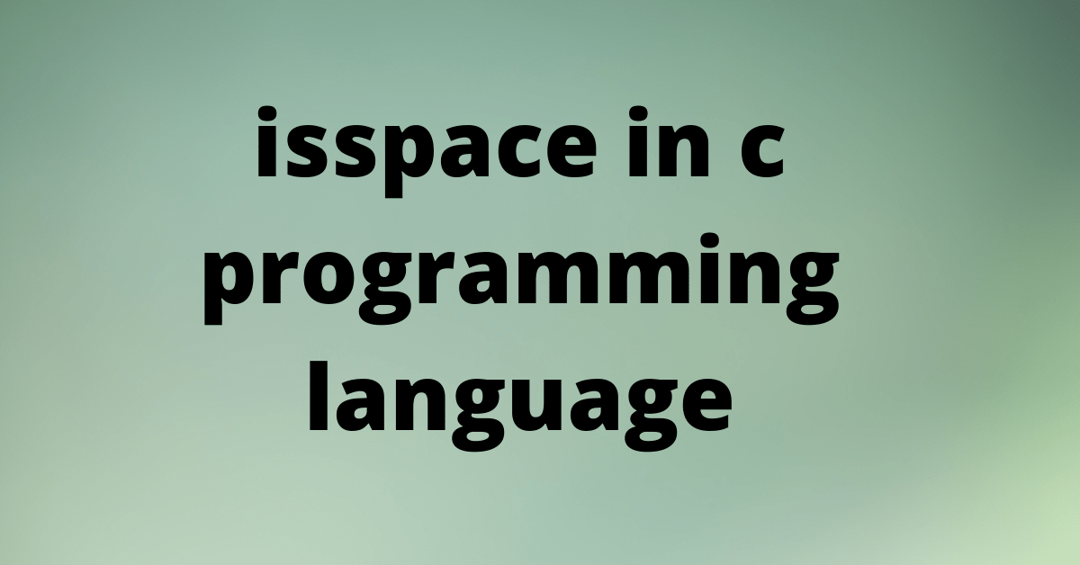 isspace in c programming